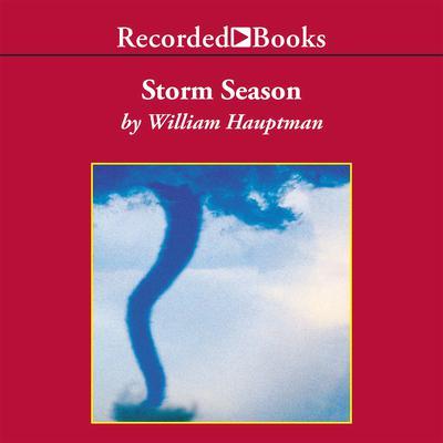 Storm Season Audiobook, by William Hauptman