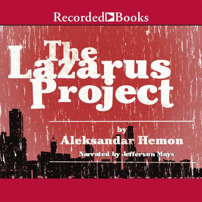 The Lazarus Project Audiobook, by Aleksandar Hemon
