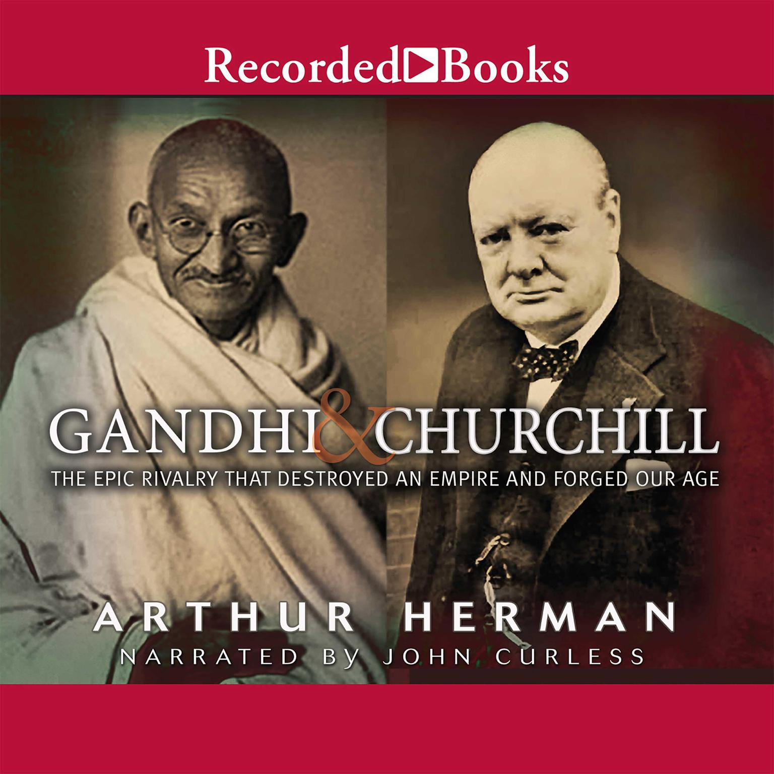 Printable Gandhi & Churchill: The Epic Rivalry That Destroyed an Empire and Forged Our Age Audiobook Cover Art