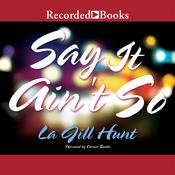 Say It Ain't So, by La Jill Hunt