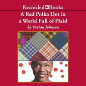 A Red Polka Dot in a World Full of Plaid, by Varian Johnson