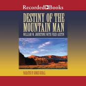 Destiny of the Mountain Man, by William W. Johnstone