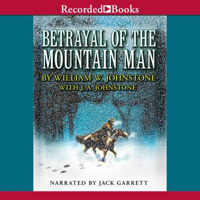 Betrayal of the Mountain Man Audiobook, by William W. Johnstone