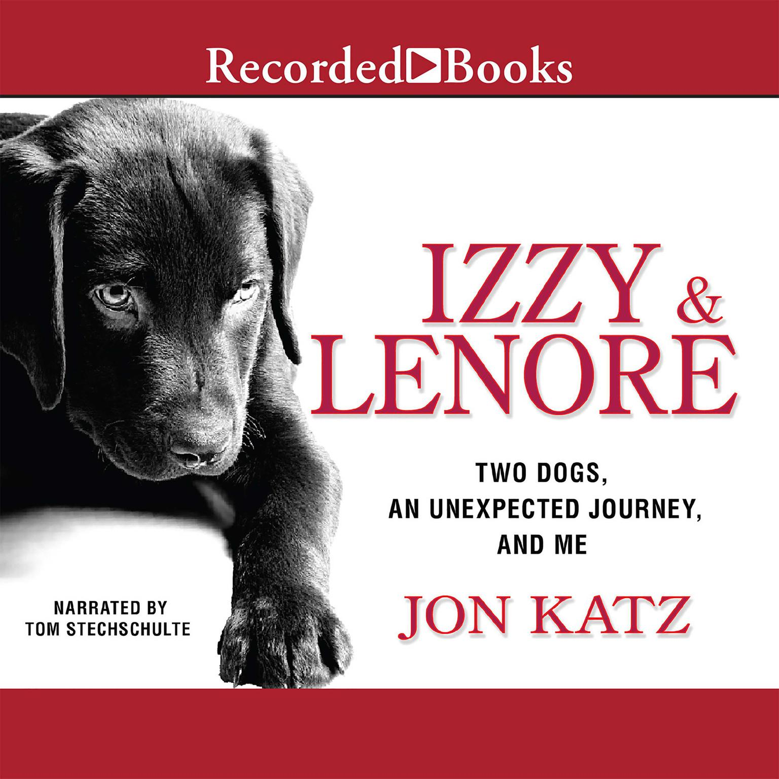 Printable Izzy and Lenore: Two Dogs, an Unexpected Journey, and Me Audiobook Cover Art