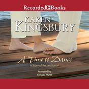 A Time to Dance Audiobook, by Karen Kingsbury