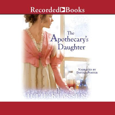 The Apothecarys Daughter Audiobook, by Julie Klassen