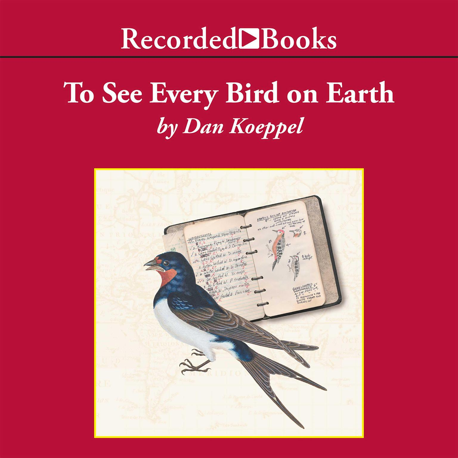 Printable To See Every Bird on Earth: A Father, a Son, and a Lifelong Obsession Audiobook Cover Art
