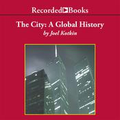 The City: A Global History, by Joel Kotkin