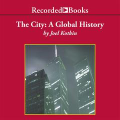 The City: A Global History Audiobook, by Joel Kotkin