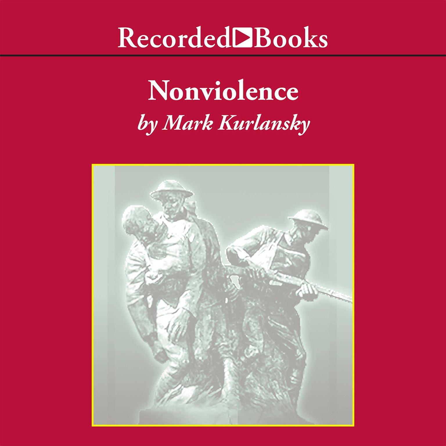 Printable Nonviolence: 25 Lessons from the History of a Dangerous Idea Audiobook Cover Art