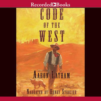 Code of the West Audiobook, by Aaron Latham