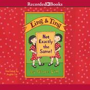 Ling & Ting: Not Exactly the Same, by Grace Lin