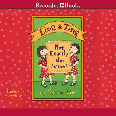Ling & Ting: Not Exactly the Same Audiobook, by Grace Lin