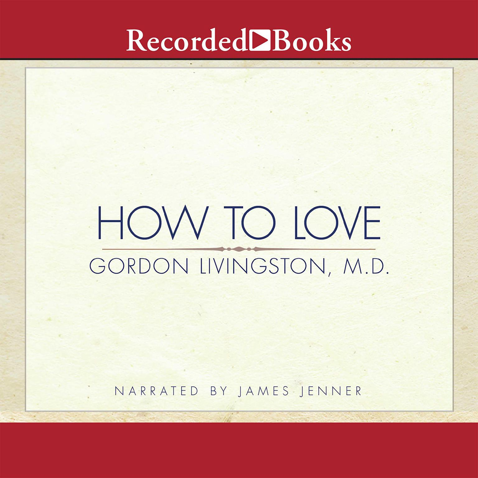 Printable How to Love: Choosing Well at Every Stage of Life Audiobook Cover Art