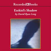 Ezekiel's Shadow Audiobook, by David Ryan Long