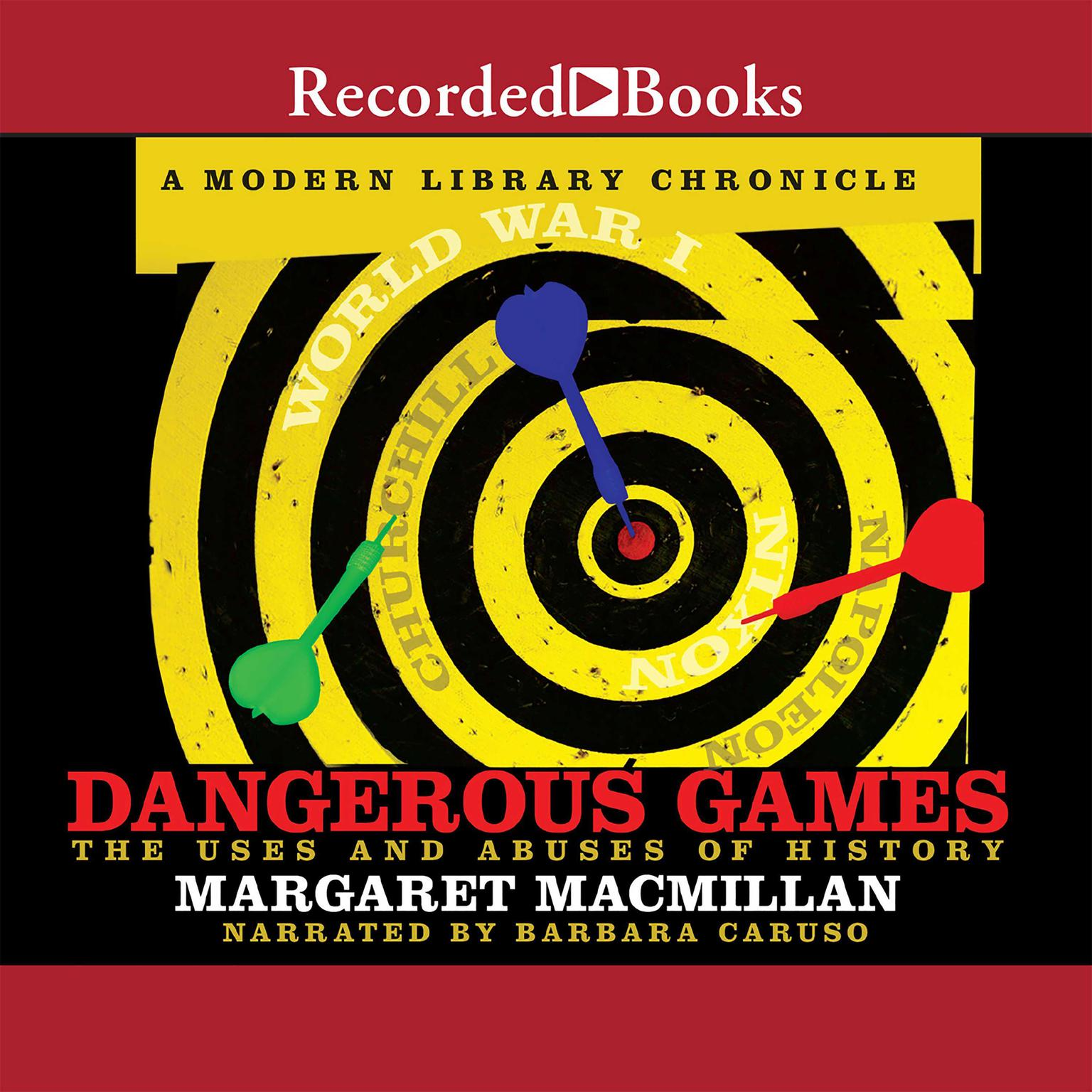 Printable Dangerous Games: The Uses and Abuses of History Audiobook Cover Art