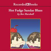 Hot Fudge Sundae Blues Audiobook, by Bev Marshall