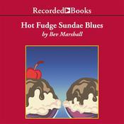 Hot Fudge Sundae Blues, by Bev Marshall