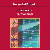 Testimony Audiobook, by Felicia Mason