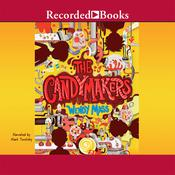 The Candymakers Audiobook, by Wendy Mass