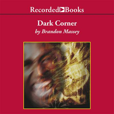 Dark Corner Audiobook, by Brandon Massey
