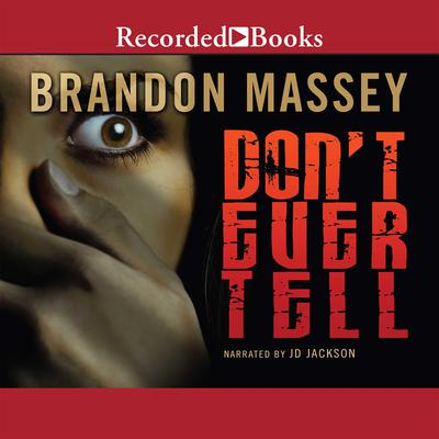 Don't Ever Tell Audiobook, by Brandon Massey