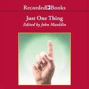 Just One Thing: Twelve of the World's Best Investors Reveal the One Strategy You Can't Overlook Audiobook, by John Mauldin