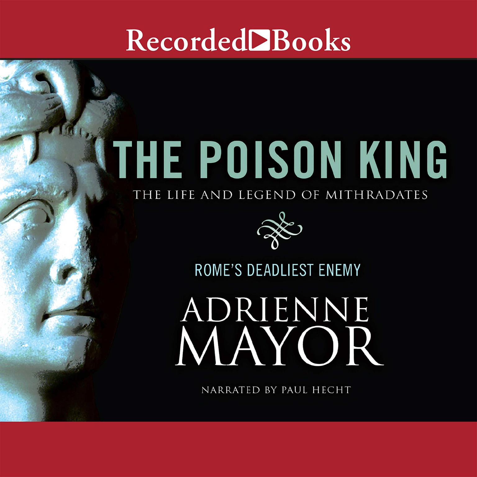 Printable The Poison King: The Life and Legend of Mithradates, Rome's Deadliest Enemy Audiobook Cover Art