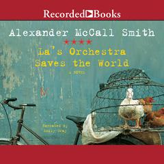 La's Orchestra Saves the World Audiobook, by Alexander McCall Smith