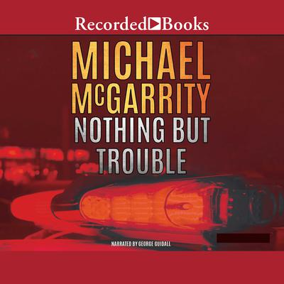 Nothing But Trouble: A Kevin Kerney Novel Audiobook, by