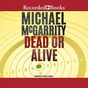 Dead or Alive, by Michael McGarrity