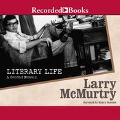 Literary Life: A Second Memoir Audiobook, by Larry McMurtry