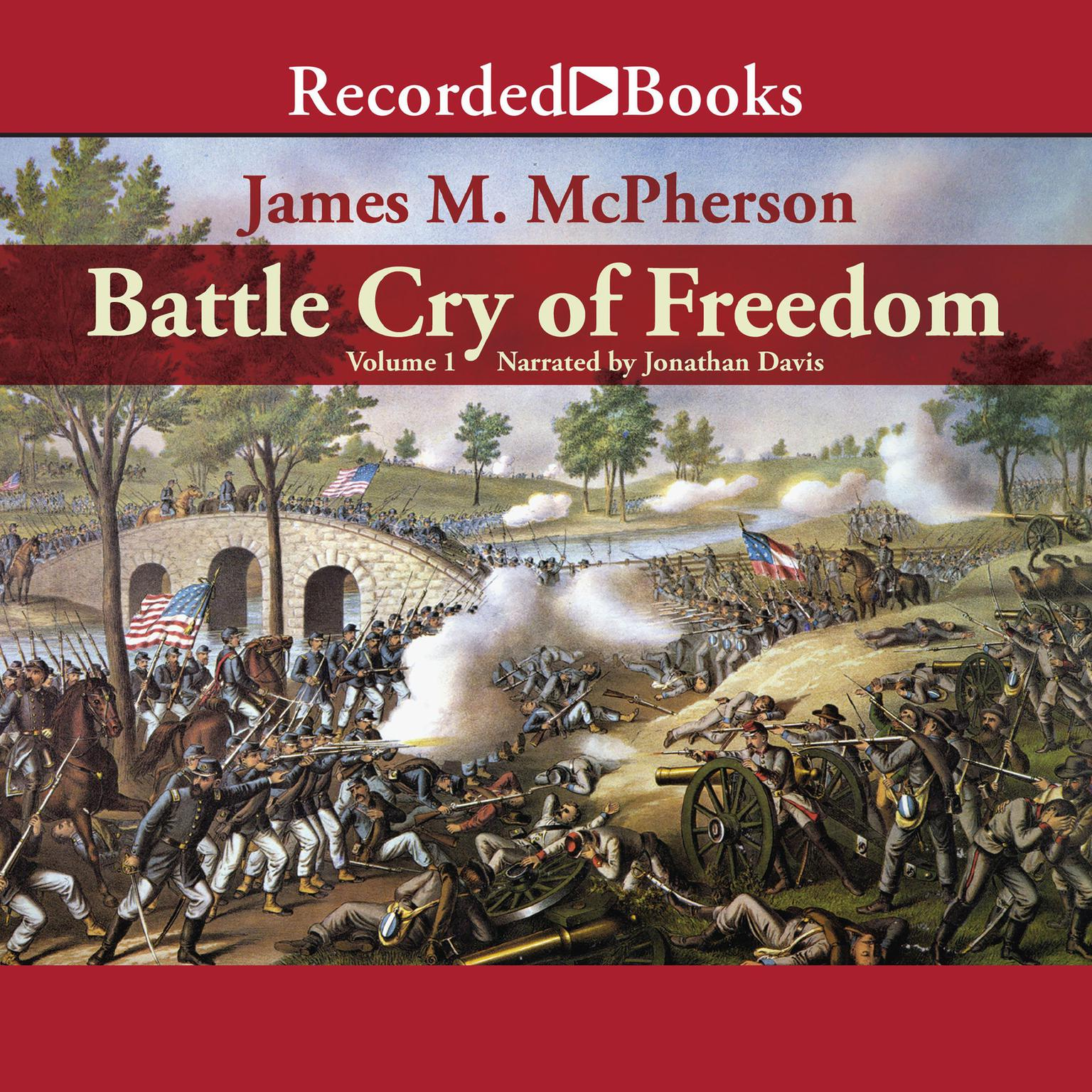 Printable Battle Cry of Freedom, Vol. 1: The Civil War Era Audiobook Cover Art