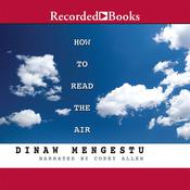 How to Read the Air Audiobook, by Dinaw Mengestu