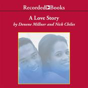 A Love Story Audiobook, by Denene Millner