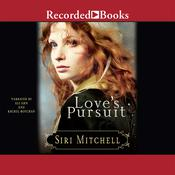 Love's Pursuit Audiobook, by Siri Mitchell