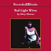 Red Light Wives Audiobook, by Mary Monroe