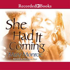 She Had it Coming Audiobook, by Mary Monroe