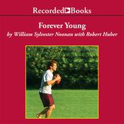 Forever Young: My Friendship with John F. Kennedy, Jr., by William Sylvester Noonan