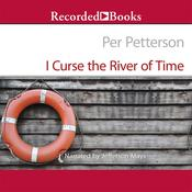 I Curse the River of Time Audiobook, by Per Petterson