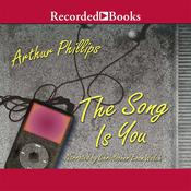 The Song Is You Audiobook, by Arthur Phillips