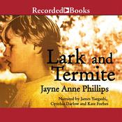 Lark and Termite, by Jayne Anne Phillips
