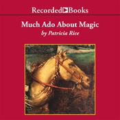 Much Ado About Magic, by Patricia Rice