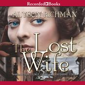 The Lost Wife Audiobook, by Alyson Richman