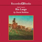 Rio Largo Audiobook, by David Robbins