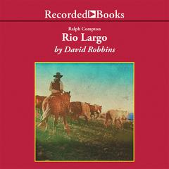 Ralph Compton Rio Largo Audiobook, by David Robbins, Ralph Compton
