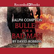 Bullet for a Bad Man: A Ralph Compton Novel Audiobook, by David Robbins
