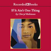 If It Ain't One Thing Audiobook, by Cheryl Robinson