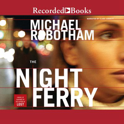 The Night Ferry Audiobook, by Michael Robotham