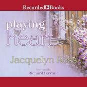 Playing by Heart Audiobook, by Jacquelyn Ross
